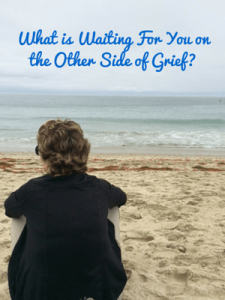 What Waiting for you on the otherside of grief