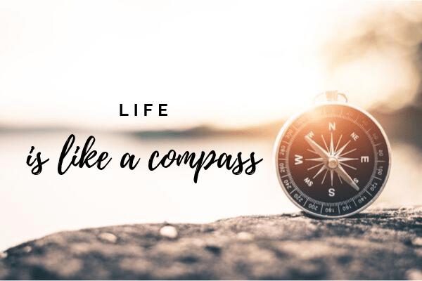 Life is like a compass